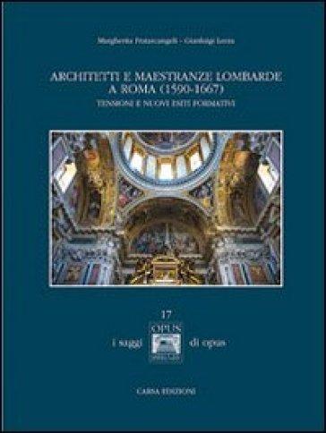 Architetti e maestranze lombarde a Roma (1590-1667). Tensioni e nuovi esiti formativi - Gianluigi Lerza pdf epub