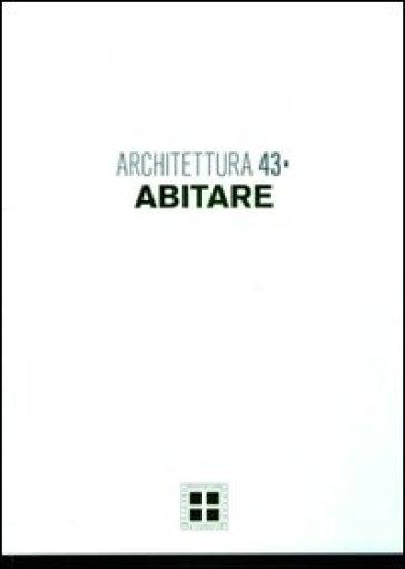 Architettura. 43.Abitare - E. Mucelli pdf epub