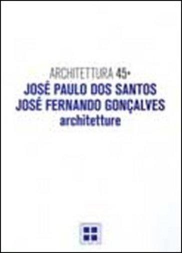 Architettura. 45.José Paulo Dos Santos, José Fernando Goncalves. Architetture - Francesco S. Fera |