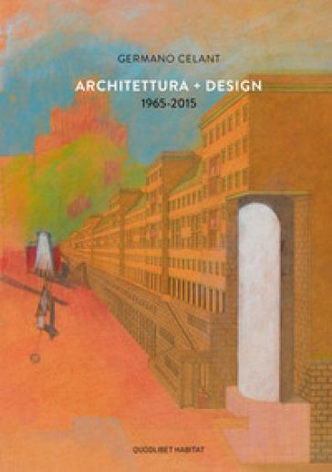 Architettura-Design 1965-2015 - Germano Celant pdf epub