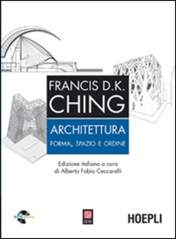 Architettura. Forma, spazio, ordine. Con CD-ROM - Francis D. Ching |