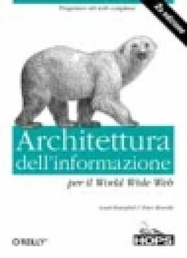 Architettura dell'informazione per il World Wide Web - Peter Morville |