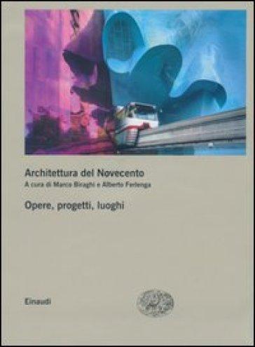 Architettura del Novecento. Opere, progetti, luoghi vol. 2-3 - M. Biraghi   Thecosgala.com