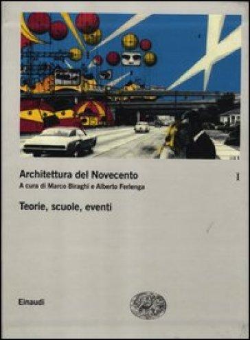 Architettura del Novecento. 1.Teorie, scuole, eventi - M. Biraghi   Thecosgala.com
