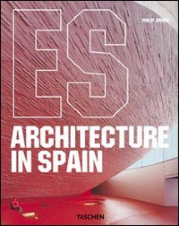 Architettura in Spagna. Ediz. italiana, spagnola e portoghese - Philip Jodidio  