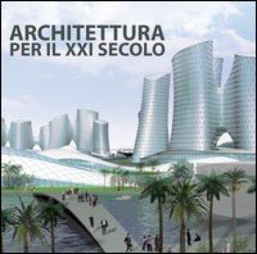 Architettura per il XXI secolo. Ediz. multilingue
