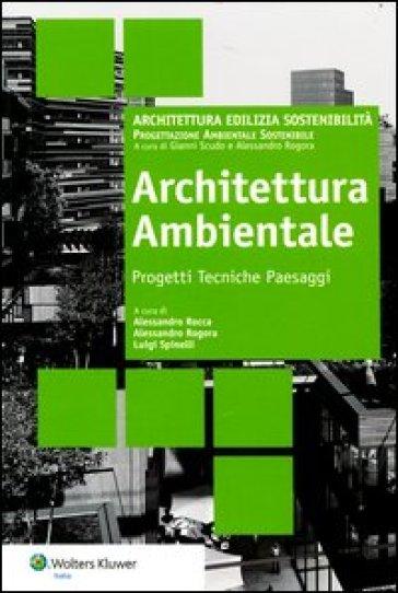 Architettura ambientale. Progetti tecniche paesaggi - A. Rocca | Jonathanterrington.com