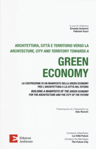 Architettura, citta e territorio verso la green economy. Ediz. italiana e inglese