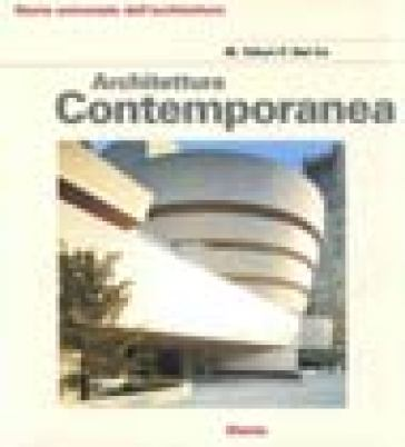 Architettura contemporanea. Ediz. illustrata - Manfredo Tafuri | Rochesterscifianimecon.com