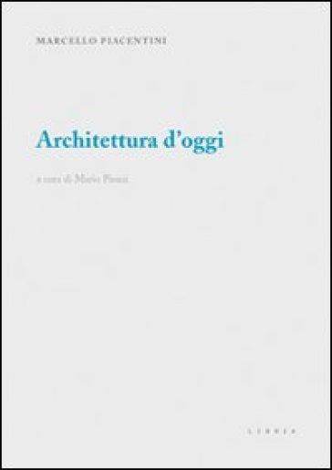 Architettura d'oggi - Marcello Piacentini |
