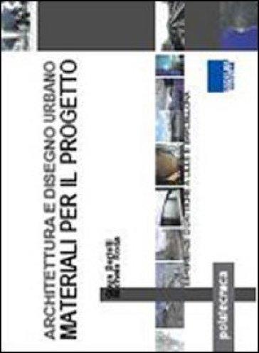 Architettura e disegno urbano. Materiali per il progetto - Guya Bertelli pdf epub