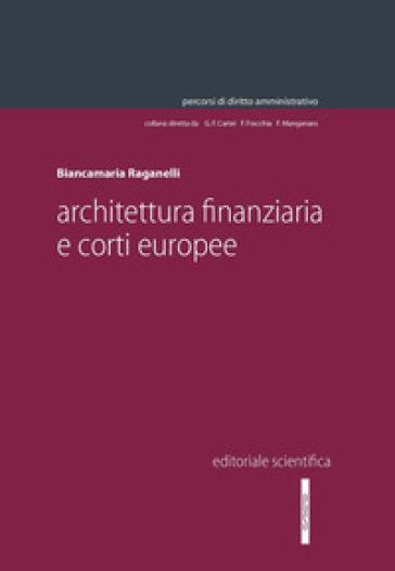 Architettura finanziaria e corti europee - Biancamaria Raganelli | Thecosgala.com
