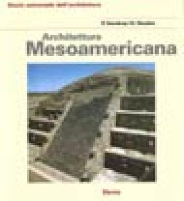 Architettura mesoamericana - Paul Gendrop | Rochesterscifianimecon.com