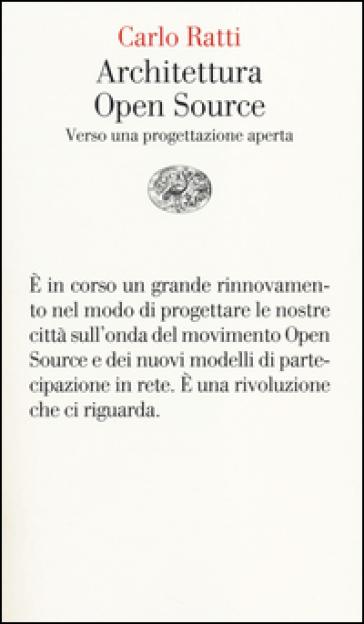 Architettura open source. Verso una progettazione aperta - Carlo Ratti | Thecosgala.com