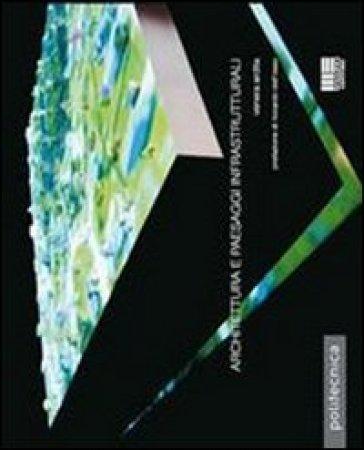 Architettura e paesaggi infrastrutturali - Venera Ardita |