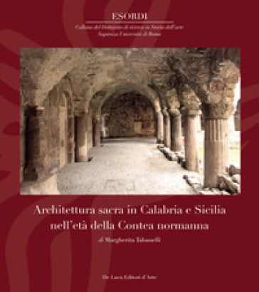 Architettura sacra in Calabria e Sicilia nell'età della Contea normanna. Ediz. illustrata - Margherita Tabanelli pdf epub