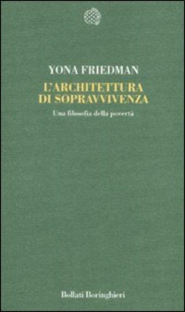 Architettura di sopravvivenza. Una filosofia della povertà (L') - Yona Friedman | Ericsfund.org