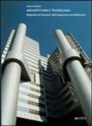 Architettura e tecnologia. Materiali ed elementi dell'organismo architettonico - Valerio Sestini pdf epub