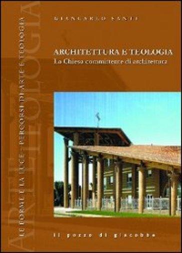 Architettura e teologia. La Chiesa committente di architettura - Giancarlo Santi | Thecosgala.com