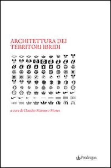 Architettura dei territori ibridi - C. Marenco Mores pdf epub