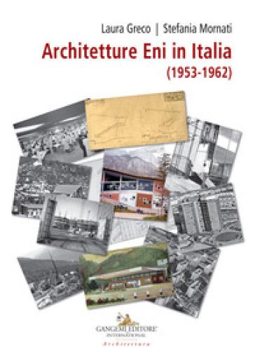 Architetture ENI in Italia (1953-1962) - L. Greco |
