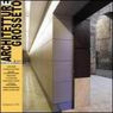 Architetture Grosseto (2007). 3.Tra vecchio e nuovo