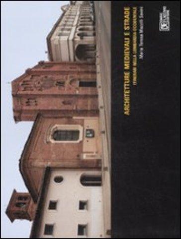 Architetture medievali e strade. Itinerari nella Lombardia occidentale - Maria Teresa Mazzilli Savini | Rochesterscifianimecon.com