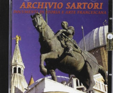 Archivio Sartori. Documenti di storiae arte francescana - Antonio Sartori | Kritjur.org