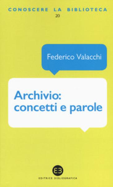 Archivio: concetti e parole - Federico Valacchi  