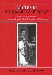 Archivio «don Mario Albertini». Con CD-ROM
