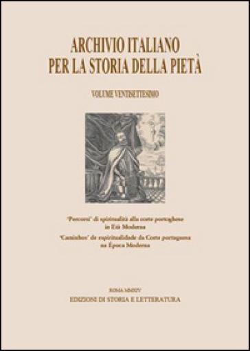 Archivio italiano per la storia della pietà. 27. - A. Carvalho |