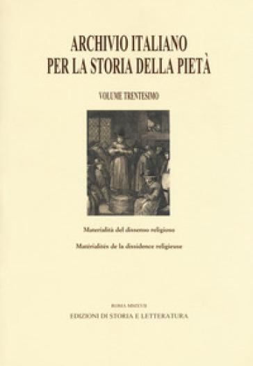 Archivio italiano per la storia della pietà. Ediz. italiana e francese. 30: Materialità del dissenso religioso - S. Houdard | Jonathanterrington.com