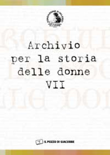 Archivio per la storia delle donne. 7. - Adriana Valerio | Kritjur.org