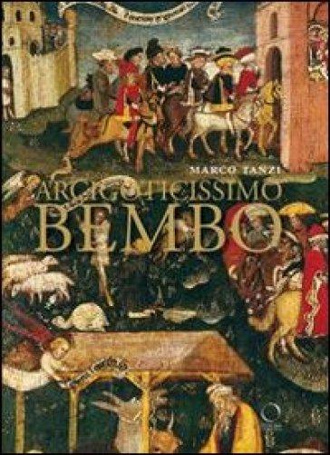Arcigoticissimo Bembo. Bonifacio in Sant'Agostino e in Duomo a Cremona - Marco Tanzi   Rochesterscifianimecon.com