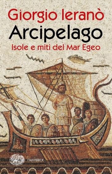 Arcipelago. Isole e miti del Mar Egeo - Giorgio Ieranò | Jonathanterrington.com