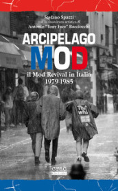 Arcipelago mod. Il mod revival in Italia 1979-1985
