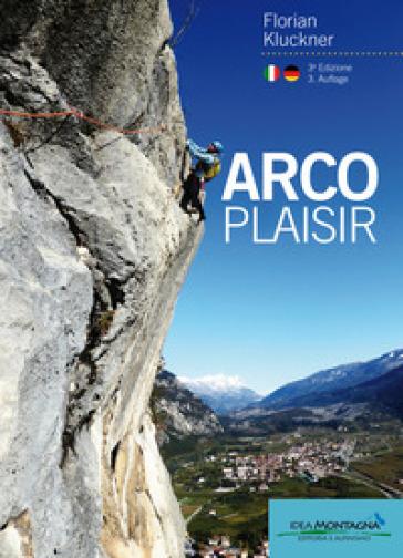 Arco plasir - Florian Kluckner  