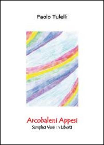 Arcobaleni appesi - Paolo Tulelli pdf epub