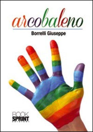 Arcobaleno - Giuseppe Borrelli |
