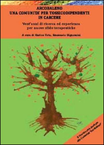 Arcobaleno, una comunità per tossicodipendenti in carcere - Emanuele Bignamini |
