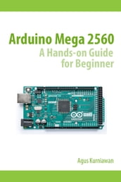 Arduino Mega 2560 A Hands-On Guide for Beginner