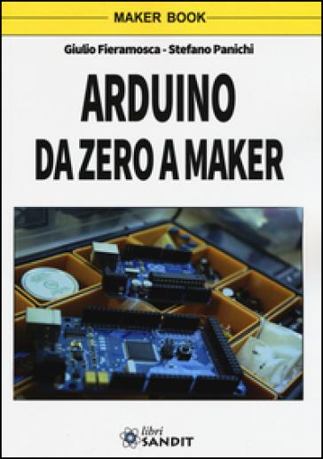 Arduino da zero a Maker - Giulio Fieramosca |