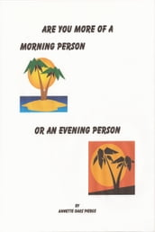 Are You More Of A Morning Person Or An Evening Person