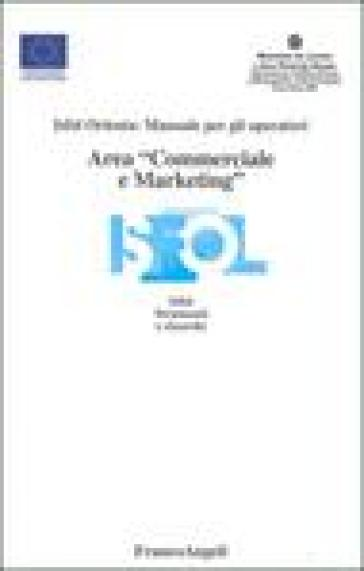 Area «commerciale e marketing». Isfol orienta: manuale per gli operatori