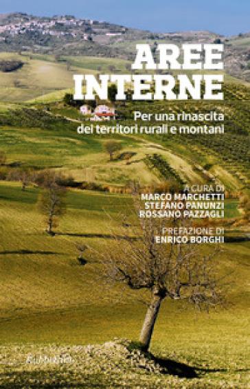 Aree interne. Per una rinascita dei territori rurali e montani - M. Marchetti |