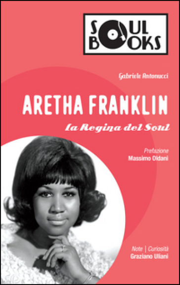 Aretha Franklin. La regina del soul - Gabriele Antonucci pdf epub