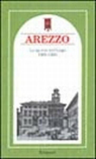 Arezzo. Lo spirito del luogo 1800-1830 - A. Brilli |