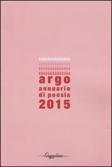 Argo. Annuario di poesia 2015