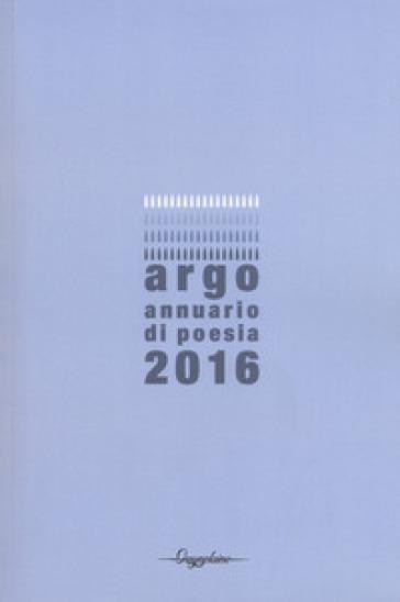 Argo. Annuario di poesia 2016