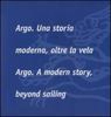 Argo. Una storia moderna, oltre la vela-Argo. A modern story, beyond sailing - A. Stilson | Rochesterscifianimecon.com